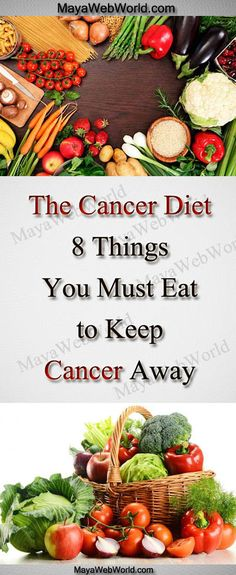 The Cancer Diet – 8 Things You Must Eat to Keep Cancer Away