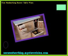 Fine Woodworking Router Table Plans 170000 - Woodworking Plans and Projects!