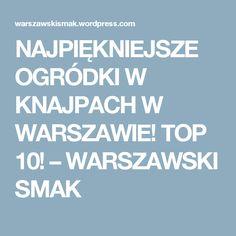 NAJPIĘKNIEJSZE OGRÓDKI W KNAJPACH W WARSZAWIE! TOP 10! – WARSZAWSKI SMAK