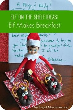 Elf on the Shelf Idea- Elf Makes Breakfast!  Here is how our elf is returning this year- complete with the easiest and more adorable Rudolph donuts!  These would be perfect to leave for Santa on Christmas Eve as well.
