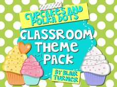 Polka Dots and Cupcakes Classroom Theme Pack - everything you need to decorate the cutest classroom ever! $