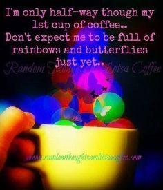 Coffee quote via www.randomthoughtsandlotsacoffee.com