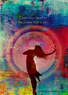 Open your heart to the power that is you. Cards by Tara Catalano.