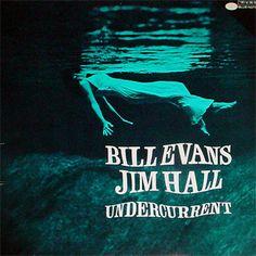 Undercurrent : Bill Evans / Jim Hall http://relaxin.blog.so-net.ne.jp/2006-09-03