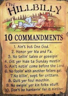 hillbilly 10 Commandments!  lol