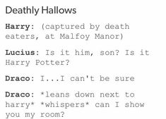 """This is so Draco. But it'd be wayyyy cuter if Draco whispered: """"I love you, Potter, and nobody will kill you as long as I'm alive. Harry Potter Texts, Harry Potter Draco Malfoy, Harry Potter Ships, Harry Potter Universal, Harry Potter Fandom, Harry Potter World, Drarry, Dramione, Fandoms"""