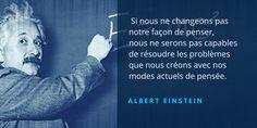"""Albert Einstein  : """"Si nous ne changeons pas notre façon de penser..."""""""