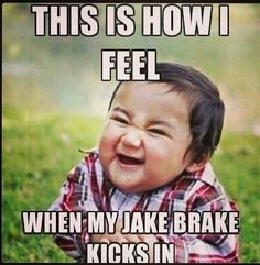 Hahahaha! This is my husband every time he drives my Cummins!!!