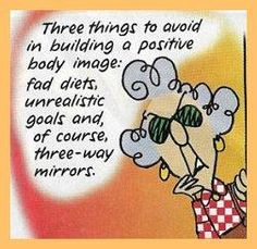 Three things to avoid in building a positive body image: fad diets unrealistic - Maxine Humor - Maxine Humor meme - - The post Three things to avoid in building a positive body image: fad diets unrealistic appeared first on Gag Dad. Positive Body Image, Positive Attitude, Aunty Acid, Fad Diets, Viera, Funny Cartoons, Words Of Encouragement, Monday Motivation, Fitness Motivation