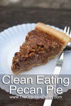 Clean Eating Pecan Pie  #cleaneating #cleaneatingrecipes #eatclean #pie #pierecipes #healthypie #healthypierecipes