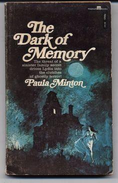 The Dark Of Memory Paula Minton Vintage 1967 Paperback Horror Gothic Vintage Gothic, Vintage Horror, Romance Novel Covers, Romance Novels, Gothic Books, Vintage Book Covers, Horror Books, Book Cover Art, Book Art