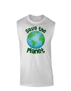 TooLoud Save the Planet - Earth Muscle Shirt