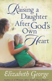 Raising a Daughter After God's Own Heart By Elizabeth George - books to read in 2014