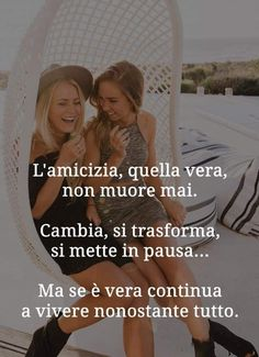 Frasi Best Friends Tumblr, Best Friends Forever, My Best Friend, Bff Quotes, Friendship Quotes, Italian Quotes, Guy, True Friends, True Words