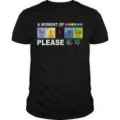 A MOMENT OF SCIENCE PLEASE T-SHIRTS, HOODIES, SWEATSHIRT (23.99$ ==► Shopping Now)