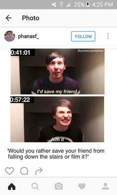 When Dan actually took a picture of Phil falling<<<Dans face holy shit XD