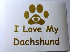 I Love My Daschund Vinyl Decal Wall Glass Block Car Window Handmade #Handmade