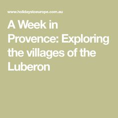 A Week in Provence: Exploring the villages of the Luberon