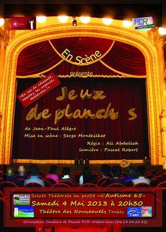 Affiche de la première le 4 mai 2013 à Tarbes au théâtre des Nouveauté. La représentation s'est faite au bénéfice de l'association Autisme 65.