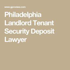 Philadelphia Landlord Tenant Security Deposit Lawyer