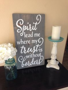 Spirit Lead Me Where My Trust Is Without Borders,Christian Sign,Christian Song,Christian Home Decor,Wood Sign,Home Decor,Wall Art,