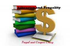 Libraries are the Frugal way to Go Do you know the many ways a library can be useful to you? Very frugal uses.  Great way to save money