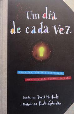 """""""Um dia de cada vez"""", de David Machado e Paulo Galindro Romance, David, Movies, Movie Posters, Dream Life, Top Reads, Being A Parent, Best Books, Axe"""