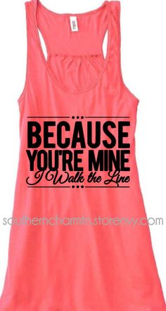 Because You're Mine, I Walk the Line Flowy Racerback Tank