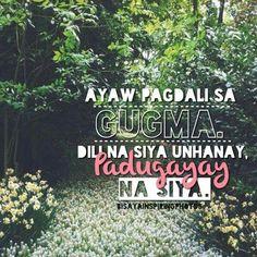 PADUGAYAY!\m/ Bisaya Quotes, Quotable Quotes, Funny Quotes, Hugot Quotes, Hugot Lines, Tagalog, Don't Judge, Pinoy, Filipino