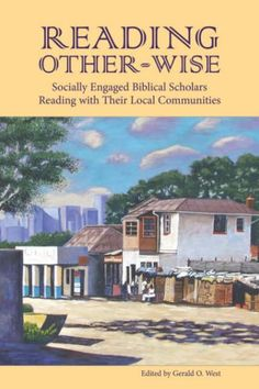 Download free Reading Other-wise: Socially Engaged Biblical Scholars Reading with Their Local Communities (Society of Biblical Literature Semeia Studies) (Semeia Studies-Society of Biblical Literature) pdf