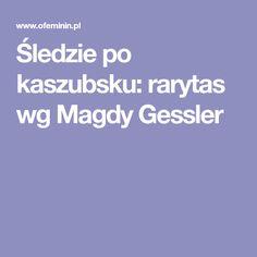 Śledzie po kaszubsku: rarytas wg Magdy Gessler