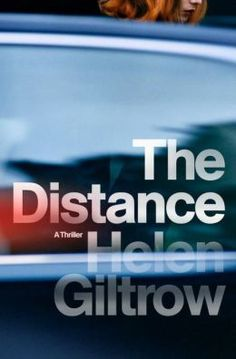 The Distance: A Thriller by Helen Giltrow
