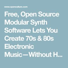Free, Open Source Modular Synth Software Lets You Create 70s & 80s Electronic Music—Without Having to Pay Thousands for a Real-World Synthesizer