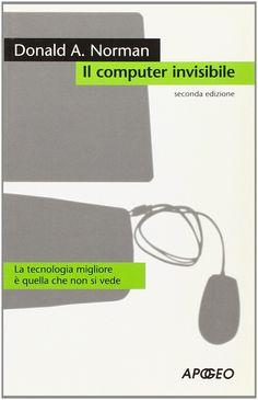 Amazon.it: Il computer invisibile - Donald A. Norman - Libri