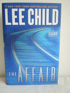 The Affair Lee Child Jack Reacher 1st Ed/1st Print 2011 Hardcover