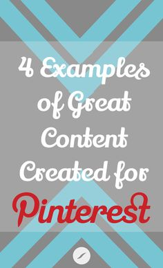 4 Examples of Great Content Created for Pinterest - HelloSociety Blog | via #BornToBeSocial - Pinterest Marketing