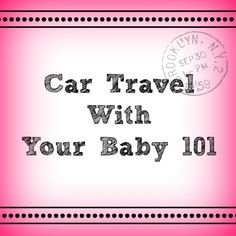 Tips for road trips with your baby! #baby #travel #roadtrip