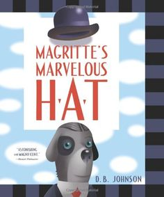 Magritte's Marvelous Hat by D.B. Johnson,http://www.amazon.com/dp/0547558643/ref=cm_sw_r_pi_dp_dC9bsb19S64QBEK0