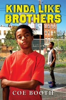 Kinda Like Brothers by Coe Booth   http://www.scholastic.ca/books/view/kinda-like-brothers