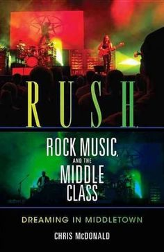 Canadian progressive rock band Rush was the voice of the suburban middle class. In this book, Chris McDonald assesses the bands impact on popular music and its legacy for legions of fans. McDonald exp