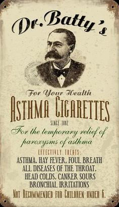 CAN YOU BELIEVE:  I wonder if these cigs are menthol.  Dr. Batty's Asthma Cigarettes -  a well-named physician!