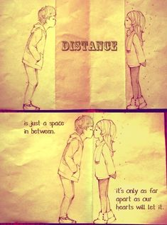 Long Distance Relationships Distance is just a space in between..