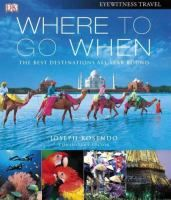 Travel : where to go when