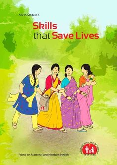 AHSA Module 6: Skills that Save Lives  http://nhsrcindia.org/pdf_files/resources_thematic/Community_Participation/NHSRC_Contribution/asha%20module%206_english.pdf From India's National Health Systems Resource Centre http://nhsrcindia.org/