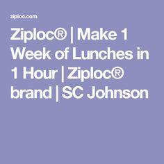 Ziploc® | Make 1 Week of Lunches in 1 Hour | Ziploc® brand | SC Johnson