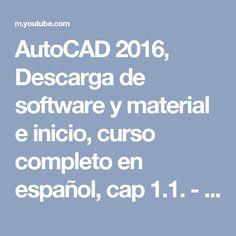 AutoCAD 2016, Descarga de software y material e inicio, curso completo en español, cap 1.1. - YouTube