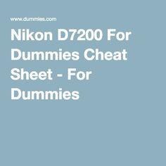 Nikon D7200 For Dummies Cheat Sheet - For Dummies
