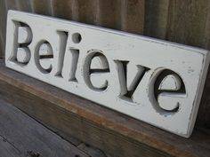 Wooden Believe Sign Distressed Rustic Easter Christmas by GSEartworks on Etsy https://www.etsy.com/listing/169534576/wooden-believe-sign-distressed-rustic