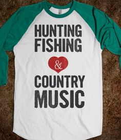 Hunting Fishing & Country Music (Womens baseball shirt) - I love everything about this Country Girl Style, Country Girls, Country Music, Country Life, Indie, Girl Outfits, Cute Outfits, Redneck Girl, Hipster