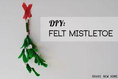 1 - DIY Felt Mistlet